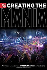 Creating the Mania: An Inside Look at How WrestleMania Comes to Life Hardcover