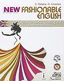 New fashionable English. Ediz. italiana e inglese. Con CD Audio