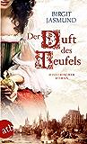 Der Duft des Teufels: Historischer Roman (German Edition)