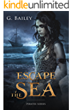 Escape the Sea (Saved by Pirates Book 1) (English Edition)