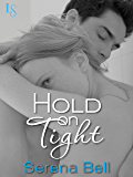 Hold on Tight: A Returning Home Novel
