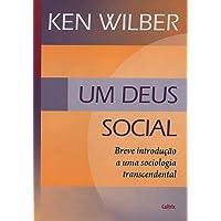 Um Deus Social: Breve Introdução A Uma Sociologia Transcendental