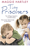 Tiny Prisoners: Two siblings trapped in a world of abuse. One woman determined to free them. (A Maggie Hartley Foster Carer Story)