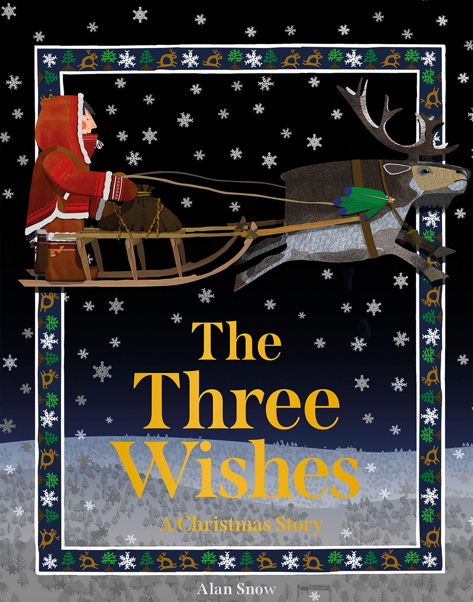Christmas Reindeer Story 2020 The Three Wishes: A Christmas Story: Snow, Alan: 9781843653868