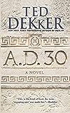 A.D. 30: A Novel (AD)