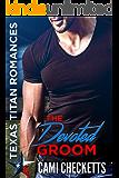 The Devoted Groom: Quinn Family Romance (Cami's Texas Titan Romances Book 6)