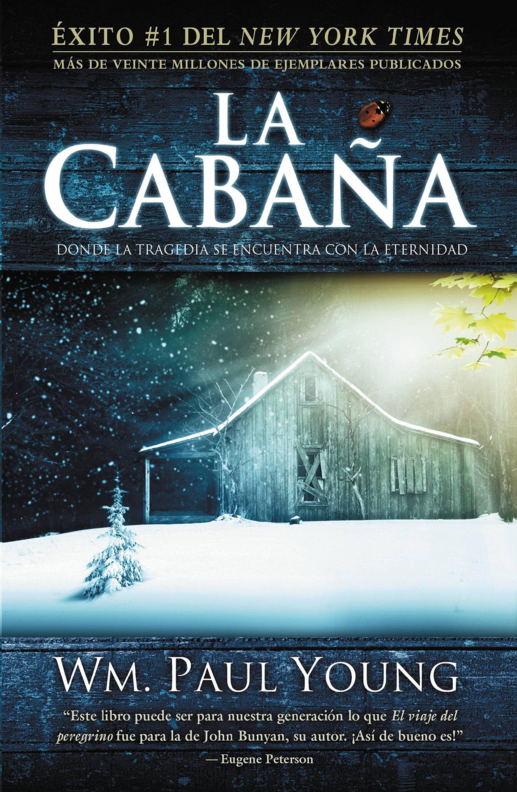 La Cabaña: Donde la Tragedia Se Encuentra Con la Eternidad (Spanish Edition) by FaithWords/Hachette Book Group