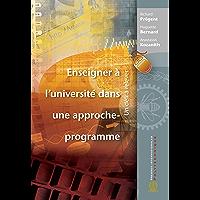 Enseigner à l'université dans une approche-programme: Un défi à relever (French Edition)