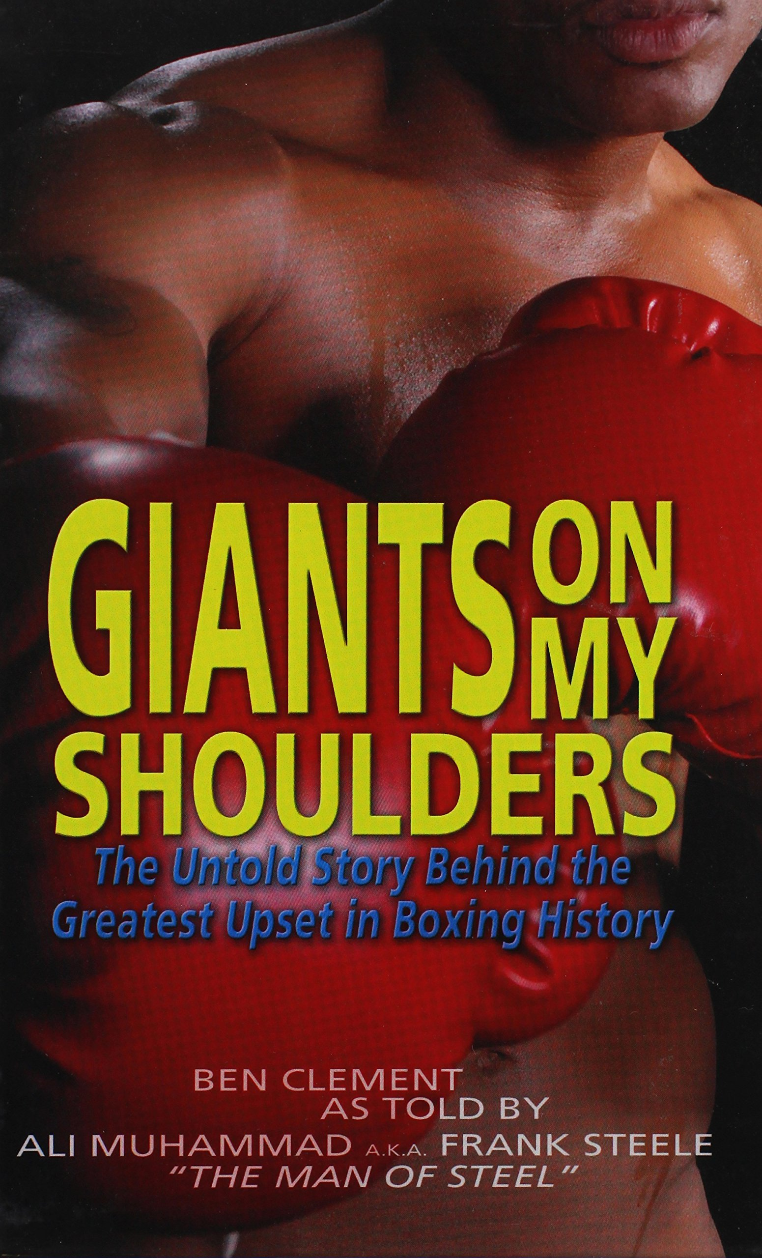 Giants on My Shoulders: The Untold Story Behind the Greatest Upset in Boxing History ebook