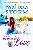 Let There Be Love (The Sled Dog Series Book 1)