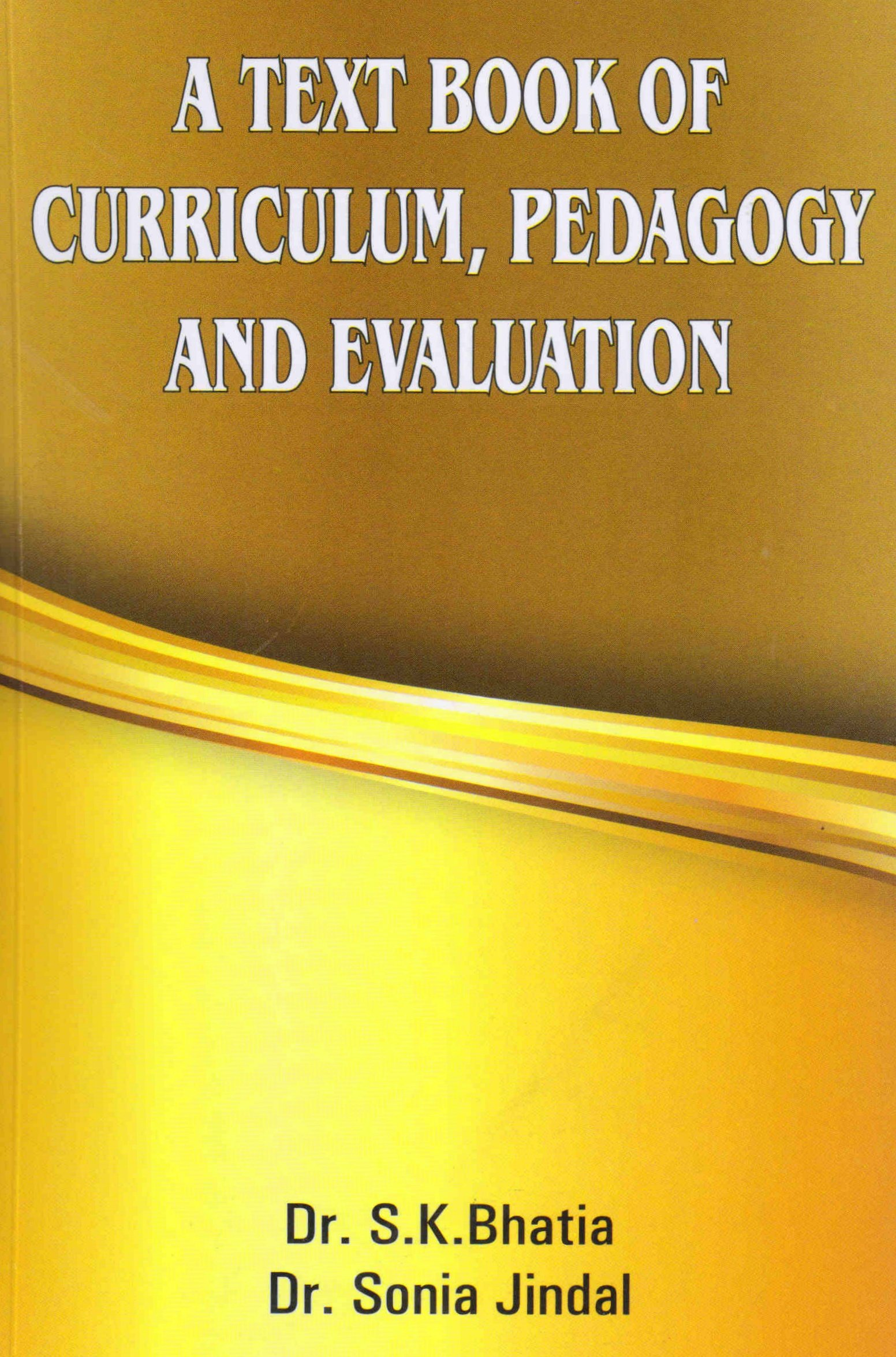 Buy A TEXT BOOK OF CURRICULUM, PEDAGOGY AND EVALUATION Book