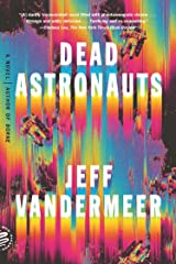 Dead Astronauts: A Novel (Borne Book 2) Kindle Edition