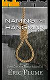 Naming the Hangman (The Eckart Mysteries Book 2)
