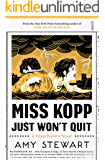 Miss Kopp Just Won't Quit (Kopp sisters Book 4)