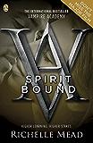 Vampire Academy: Spirit Bound: 5