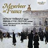 Meyerbeer en France : Airs d'opéras. Thébault, Pruvot, Talpain.