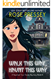Walk this Way, Haunt this Way: A Ghost Hunter Cozy Mystery (A Ghostly Haunted Tour Guide Cozy Mystery Book 4)