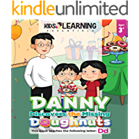 Danny Discovers The Missing Doughnuts: Who took the doughnuts? Where do you think Danny will find them? Let's find out, and learn new words that start ... D! (Alphabet Book Series - Digital 4)