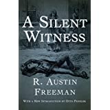 A Silent Witness (The Dr. Thorndyke Mysteries Book 6)