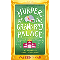 Murder at the Grand Raj Palace: Baby Ganesh Agency Book 4 (English Edition)