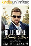 The Billionaire Movie Star (A Billionaire Clean Romance Book 3)