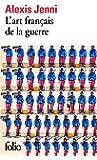 L'art français de la guerre - Prix Goncourt 2011