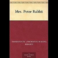 Mrs. Peter Rabbit (免费公版书) (English Edition)