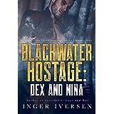 Blackwater Hostage: Dex and Nina (Blackwater Shorts Book 3)