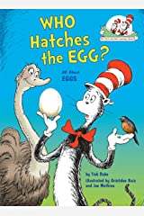 Who Hatches the Egg?: All About Eggs (Cat in the Hat's Learning Library) Kindle Edition