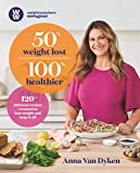 50% Weight Lost 100% Healthier: 120+ delicious recipes I created to lose weight and keep it off