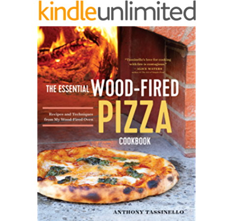 The Essential Wood Fired Pizza Cookbook Recipes And Techniques From My Wood Fired Oven Ebook Tassinello Anthony Amazon Com Au Kindle Store