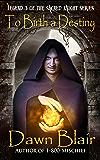 To Birth a Destiny (Sacred Knight Book 3)