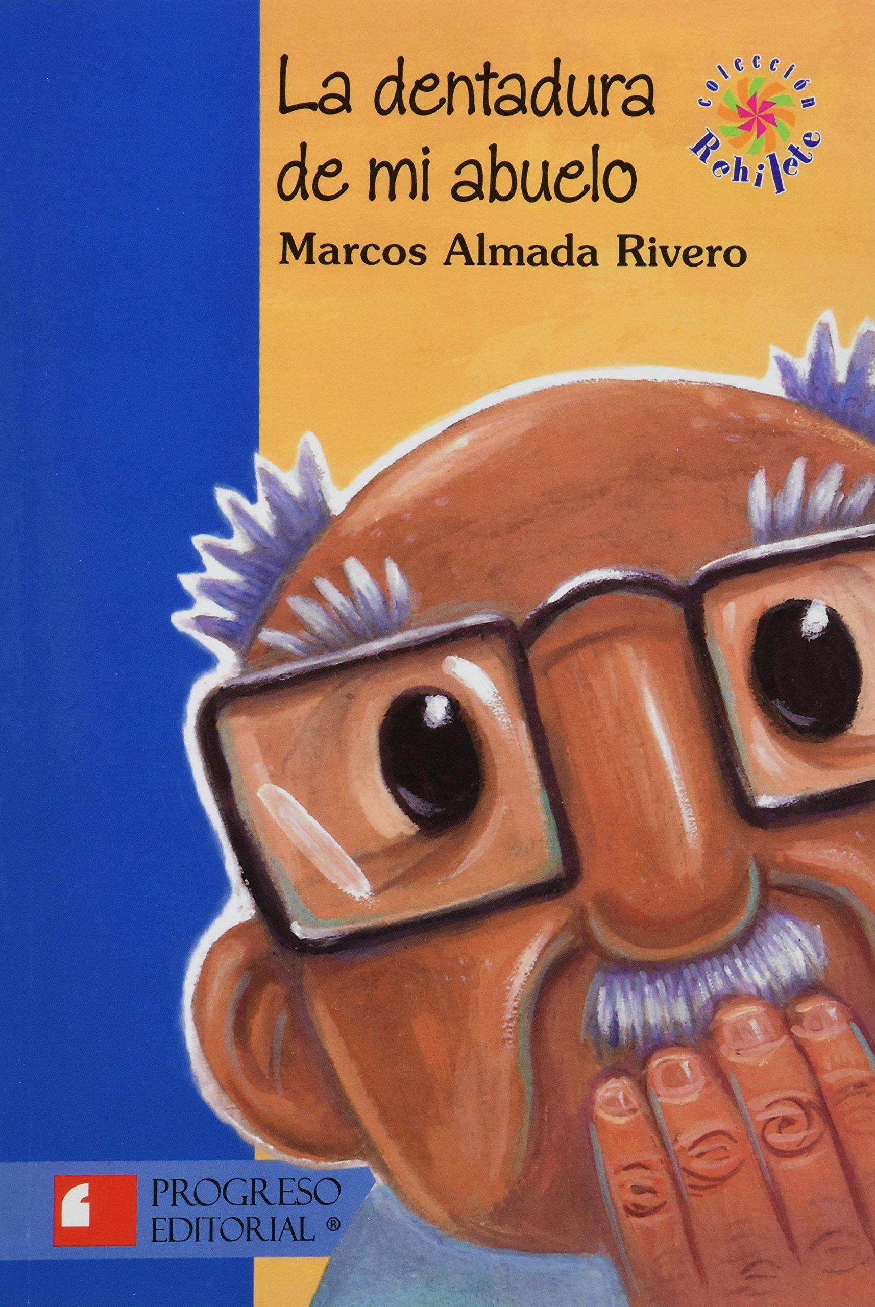 DENTADURA DE MI ABUELO, LA.: MARCOS ALMADA RIVERO: 9786074560046 ...