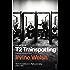 T2 Trainspotting (Mark Renton Series)