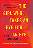 The Girl Who Takes an Eye for an Eye: A Lisbeth Salander novel, continuing Stieg Larsson's (Millennium Series Book 5)