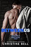 Between Us: Reid and Lola's Story (The McDaniels Brothers Book 3)