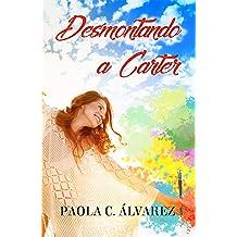 Desmontando a Carter (Spanish Edition) Mar 6, 2019
