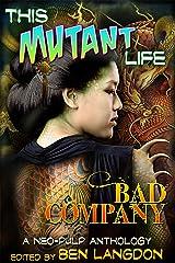 This Mutant Life: Bad Company Kindle Edition