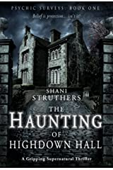 Psychic Surveys Book One: The Haunting of Highdown Hall: A Gripping Supernatural Thriller Kindle Edition