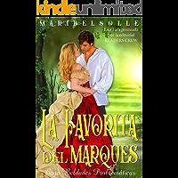 La favorita del Marqués: Saga Beldades problemáticas (Novela histórica romántica)
