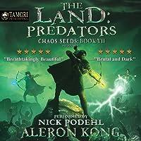 The Land: Predators: A LitRPG Saga: Chaos Seeds, Book 7