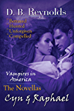 The Cyn and Raphael Novellas: Betrayed, Hunted, Unforgiven, and Compelled (Vampires in America)