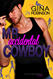 Mr. Accidental Cowboy: Dylan (Jet City Matchmaker Book 2)
