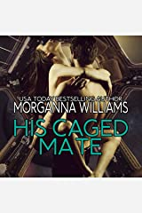 His Caged Mate Audible Audiobook