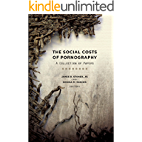 The Social Costs of Pornography: A Collection of Papers