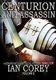 Centurion and Assassin: Volume 2 (Re-Edited)