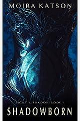 Shadowborn: An Epic Fantasy Novel (Light & Shadow series Book 1) Kindle Edition