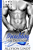 Breaching His Defenses: A #GeekLove Contemporary Romance (Love Hack Book 1)