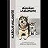 Alaskan Malamute (Comprehensive Owner's Guide)