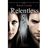 Relentless (Tome 1) (Relentless French) (French Edition)